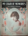 Sheet Music – MY CHAIN OF MEMORIES.  C.1913.