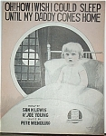 Sheet Music –WWI – UNTIL MY DADDY COMES HOME.