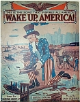Click here to enlarge image and see more about item 4588: Sheet Music – WWI – WAKE UP AMERICA.