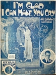Click here to enlarge image and see more about item 4599: Sheet Music – I'M GLAD I CAN MAKE YOU CRY.