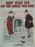 Sheet Music – KEEP YOUR EYE ON THE GIRLIE YOU LOVE.