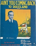 Sheet Music –AINT YOU COMING BACK TO DIXIELAND– JOLSON.