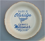 Click here to enlarge image and see more about item 4762: Ashtray for The Claridge in Paris � Miramar in Cannes