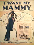 Click to view larger image of Vintage Sheet Music �I WANT MY MAMMY� Eddie Cantor 1921 (Image1)