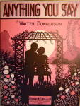 """Anything You Say"" - 1928 Sheet Music"