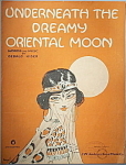 Sheet music: UNDERNEATH THE DREAMY ORIENTAL MOON.