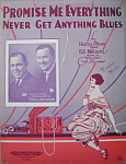 Sheet music: PROMISE ME EVERYTHING, NEVER GET ANYTHING.