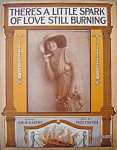 Sheet music: There�s A Little Spark Of Love Still...