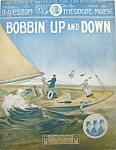 Click here to enlarge image and see more about item 5147: Sheet Music � Bobbin� Up and Down � 1913.