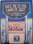 Sheet Music - Take Me To The Land Of Jazz – 1919.