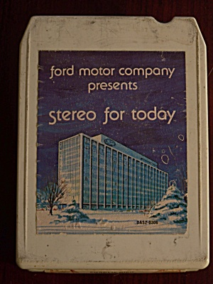 Ford Motor Company Presents Stero For Today