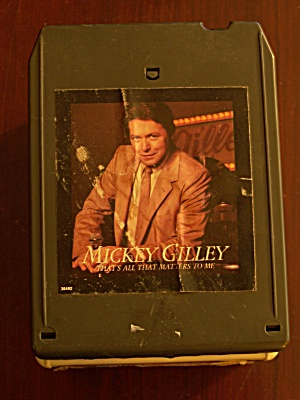 Mickey Gilley That's All That Matters To Me