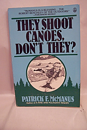 They Shoot Canoes Don't They?