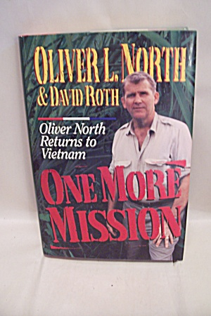 One More Mission - Oliver North Returns To Vietnam