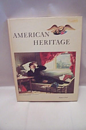 American Heritage, August, 1968 - Volume Xix, No. 5