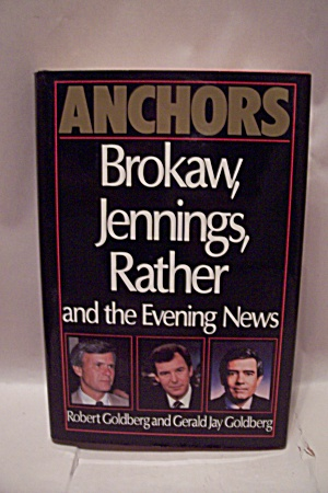 Anchors - Brokay, Jennings, Rather And The Evening News