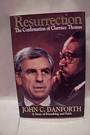 Resurrection - The Confirmation Of Clarence Thomas