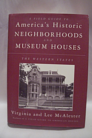 America's Historic Neighborhoods And Museum Houses