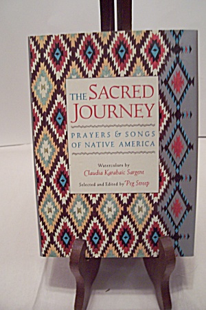 The Sacred Journey - Prayers & Songs Of Native America