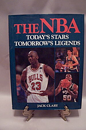 "The Nba - Today's Stars Tomorrow""s Legends"