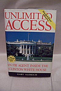 Unlimited Access - An FBI Agent Inside The Clinton Whit (Image1)
