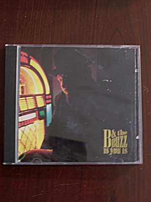 B & The Buzz   Is You Is (Image1)