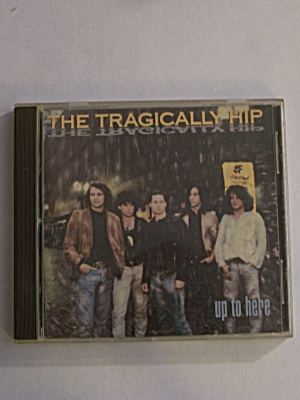 The Tragically Hip   Up To Here (Image1)