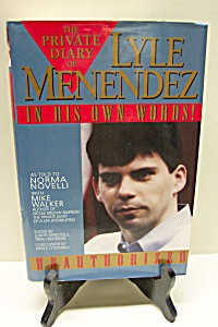 The Private Diary Of Lyle Menendez In His Own Words