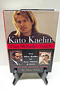 Kato Kaelin:  The Whole Truth (Image1)