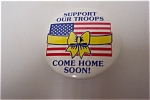 Click here to enlarge image and see more about item MIL005: Gulf War Support Our Troops Come Home Soon! Pin