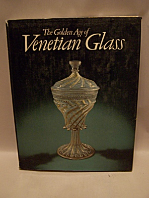 The Golden Age of Venetian Glass (Image1)