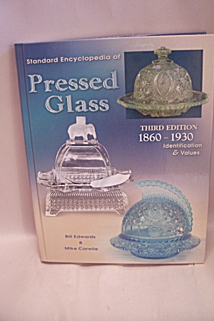 Standard Encyclopedia Of Pressed Glass 1860-1930