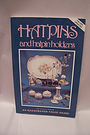 Hatpins And Hatpin Holders - An Illustrated Value Guide