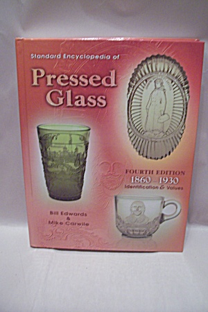 Standard Encyclopedia Of Pressed Glass