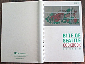Bite Of Seattle Cookbook Vol. 3 1988