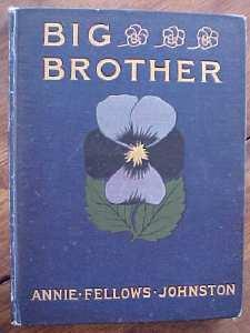 Big Brother By Annie Fellows Johnston 1907