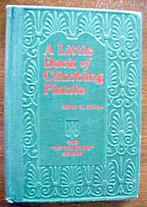 Little Book Of Climbing Plants Hottes 1924