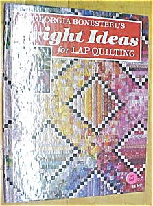 Quilt Book Bright Ideas Lap Quiliting Georgia Bonesteel (Image1)