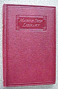 Jigs And Fixtures 1st Edition 1913 Machine Shop