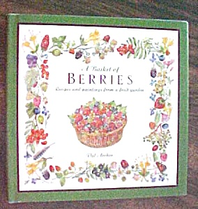 A Basket of Berries Cookbook Val Archer 1993 1st Ed (Image1)