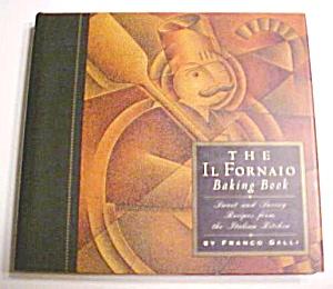 The IL Fornaio Baking Book 1993 Franco Galli Cookbook (Image1)
