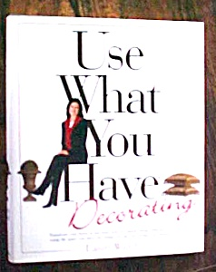 Use What You Have Decorating Lauri Ward 1998