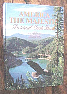 America The Majestic Pictorial Cookbook 1981 (Image1)