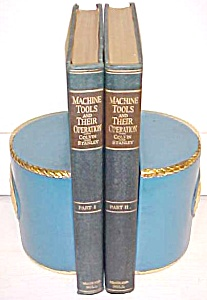 Machine Tools & Their Operation 2 Volume 1922