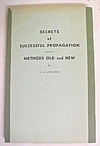 Secrets of Successful Propagation Longmire 1949 (Image1)