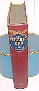 The Tragic Era Claude Bowers 1929 (Image1)