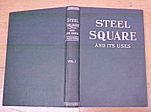 Steel Square And Its Uses Vol. I Copyright 1907 Book (Image1)