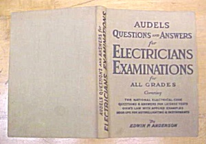 Audels Electrians Examinations Q & A 1947