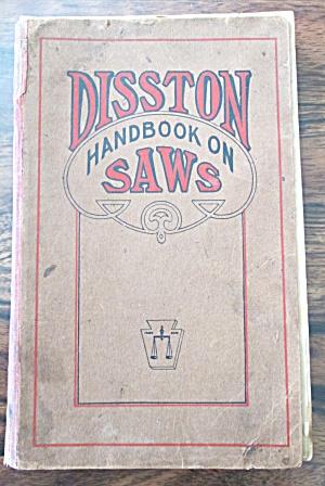 Disston Handbook on Saws 1907 First Edition (Image1)