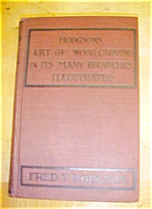 Hodgson's Art Of Wood Carving 1901 Printing